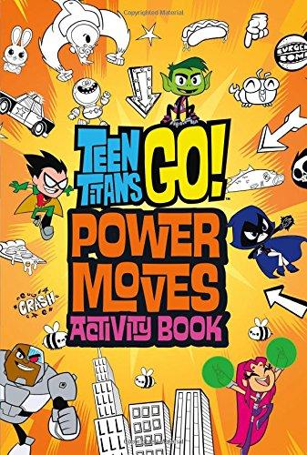 Teen Titans Go!: Power Moves Activity Book