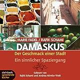 Damaskus - Der Geschmack einer Stadt. Ein sinnlicher Spaziergang. 3 CDs