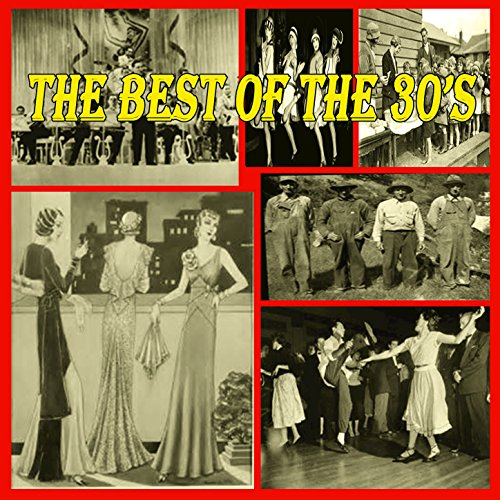 The Best of the 30's