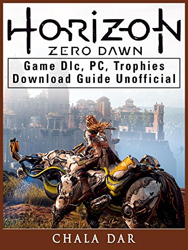 Horizon Zero Dawn Game Dlc Pc Trophies Download Guide Unofficial