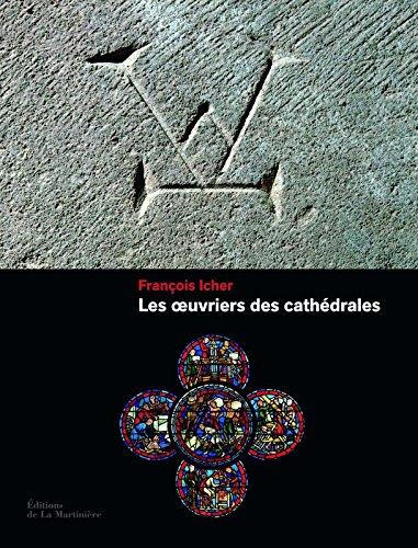 Les oeuvriers des cathédrales par Francois Icher