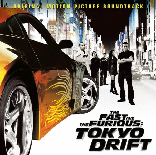 The Fast And The Furious: Tokyo Drift (Original Motion Picture Soundtrack) (Fast Furious Tokyo)