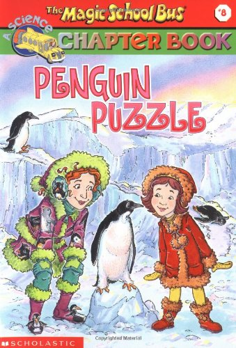 The Penguin Puzzle: Penguin Puzzle (Magic School Bus Chapter Book)