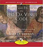 Truth and Fiction in the Da Vinci Code: A Historian Explores What We Really Know about Jesus, Mary Magdalene, and Constantine by James a Gray Distinguished Professor Bart D Ehrman (2004-11-01)