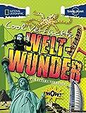 Für Eltern verboten: Cool verrückte Weltwunder (NATIONAL GEOGRAPHIC Für Eltern verboten, Band 395)