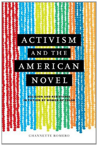 Activism and the American Novel: Religion and Resistance in Fiction by Women of Color