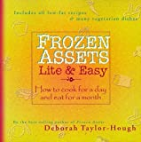 Frozen Assets Lite & Easy: How to Cook for a Day and Eat for a Month by Deborah Taylor-Hough (1998-12-06)