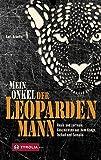 Mein Onkel der Leopardenmann: Reale und surreale Geschichten aus dem Kongo, Tschad und Somalia