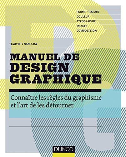 Manuel de Design Graphique: Connaitre Regles Graphisme et Art de by Samara