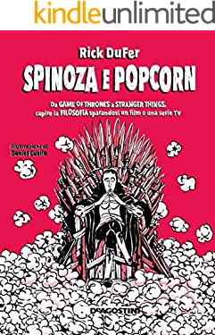 Spinoza e popcorn: Da Game of Thrones a Stranger Things, capire la filosofia sparandosi un film o una serie TV