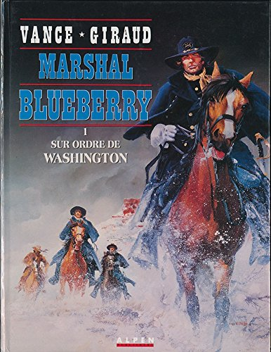 Marshal Blueberry ; N°1 Sur ordre de Washington