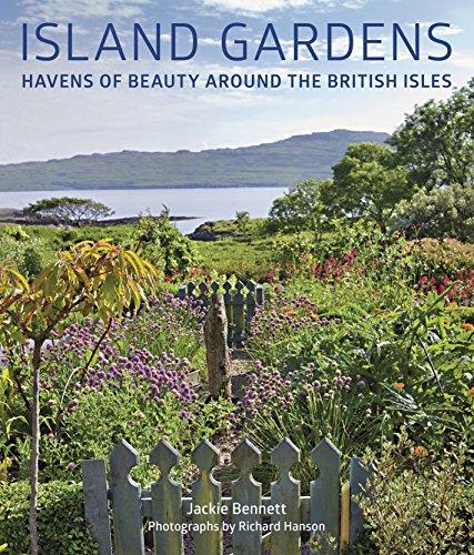 Island Gardens: Havens of Beauty Around the British Isles
