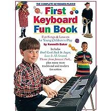 The Complete Keyboard Player First Keyboard Fun Book