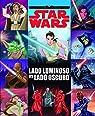 Star Wars. Rumbo a Star Wars: Los últimos Jedi. Lado luminoso vs lado oscuro: Cuento