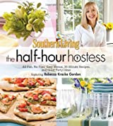 Southern Living The Half-Hour Hostess: All Fun, No Fuss: Easy Recipes, Menus, and Ideas (Southern Living (Hardcover Oxmoor)) by Editors of Southern Living Magazine (2011-04-26)