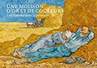 Une moisson d'or et de couleurs : Les céréales dans la peinture par  Artlys