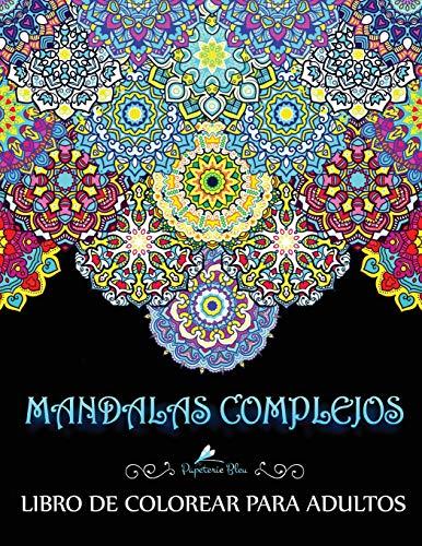 Mandalas Complejos: Libro De Colorear Para Adultos por Papeterie Bleu