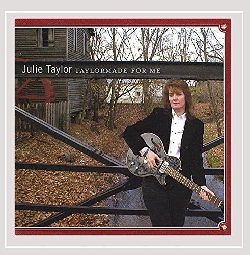 Taylormade for Me by Julie Taylor