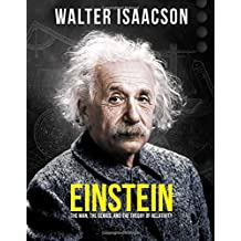 Einstein: The man, the genius and the Theory of Relativity