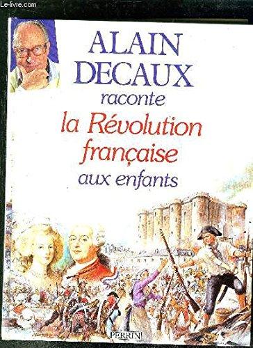 Alain Decaux raconte la Révolution fran...