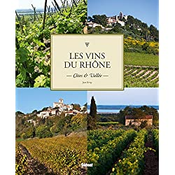 Les vins du Rhône: Côtes et Vallée
