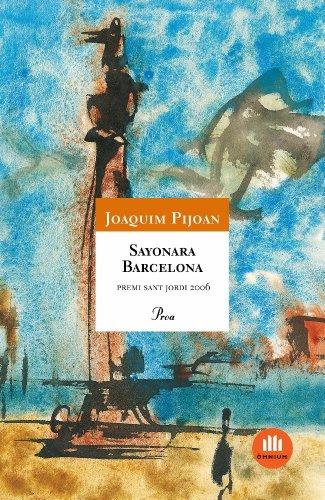 Sayonara Barcelona (ÓSSA MAJOR Book 450) (Catalan Edition) por Joan Pijoan Arbocer
