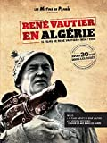 René Vautier en Algérie : 15 films de René Vautier, 1954 - 1988