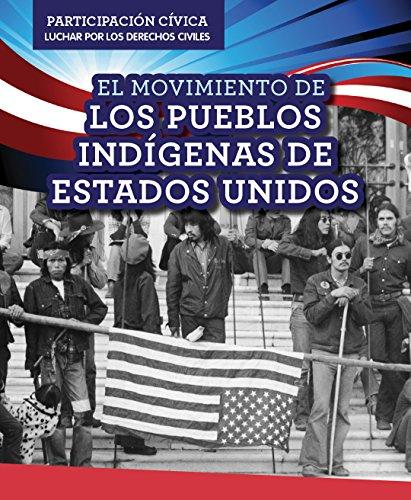 El Movimiento De Los Pueblos Indígenas De Estados Unidos / American Indian Rights Movement (Participación Cívica: Luchar Por Los Derechos Civiles/ Civic Participation: Working for Civil Rights)
