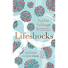 Lifeshocks: And how to love them