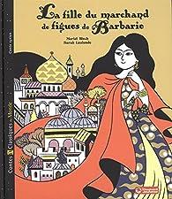 La fille du marchand de figues de Barbarie par Muriel Bloch