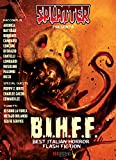 Splatter Presenta: B.I.H.F.F. (Best Italian Horror Flash Fiction): Racconti e Fumetti Horror