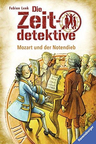 Die Zeitdetektive, Band 28: Mozart und der Notendieb