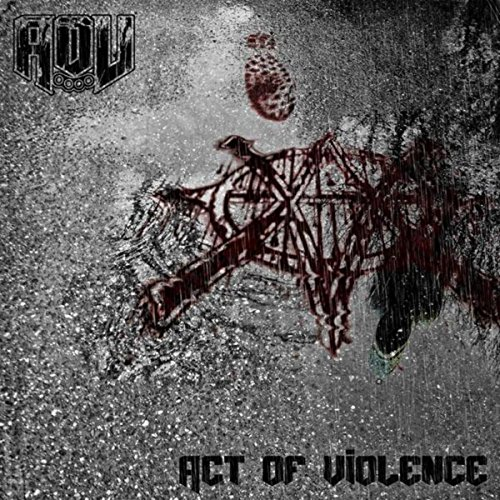 Act of Violence [Explicit]