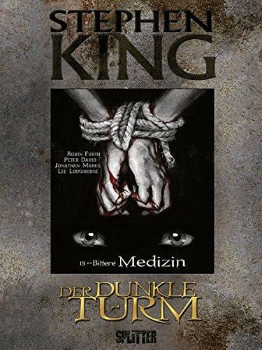 Stephen King - Der Dunkle Turm: Band 15. Bittere Medizin