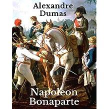 Napoleon Bonaparte: Eine Romanbiografie