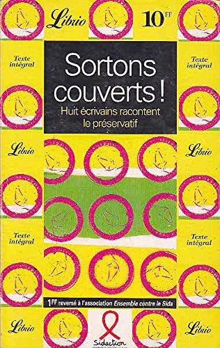 Sortons couverts huit ecrivains racontent le preservatif