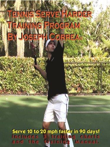 Descargar gratis Tennis Serve Harder Training Program Manual by Joseph Correa: Serve 10 to 20 mph Faster! Epub