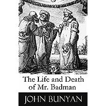 The Life and Death of Mr. Badman (A companion to The Pilgrim's Progress) (English Edition)