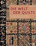 Die Welt der Quilts: Patchwork- und Quilttraditionen aus verschiedenen Kulturen und Epochen