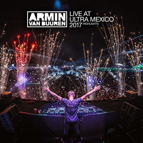Live at Ultra Mexico 2017 (Highlights)
