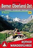 Berner Oberland Ost: Interlaken - Grindelwald - Meiringen - 50 Touren - Mit GPS-Tracks (Rother Wanderführer) - Daniel Anker