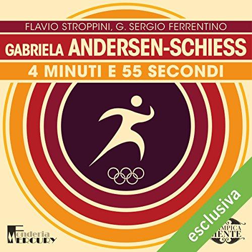 Gabrielle Andersen-Schiess: 4 minuti e 55 secondi (Olimpicamente)  Audiolibri