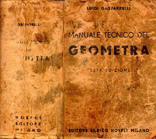 Manuale tecnico de Geometra. Ad uso degli istituti tecnici per geometri.