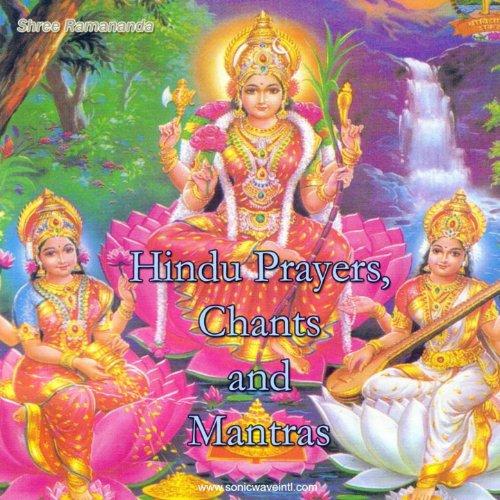 Hindu Prayers, Chants And Mantras By Shree Ramananda On
