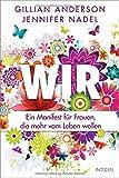 Wir: Ein Manifest für Frauen, die mehr vom Leben wollen - Gillian Anderson