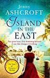 Island in the East: Two great loves. One shattering betrayal. A war that changes ever...