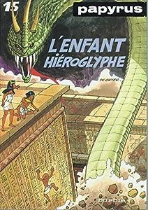"""Afficher """"Papyrus n° 15 L'Enfant hiéroglyphe"""""""