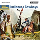 Weltwissen für Kinder. Indianer & Cowboys