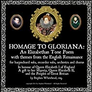 Homage to Gloriana: An Elizabethan Tone Poem