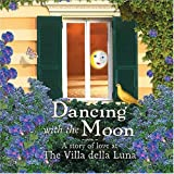 Dancing with the Moon: A Story of Love at the Villa della Luna by Jana Kolpen (2004-09-01)